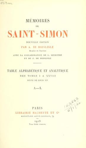 Mémoires.  Table alphabétique et analytique des tomes 1-28 by Saint-Simon, Louis de Rouvroy duc de