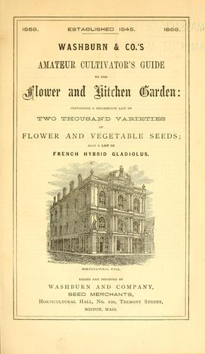 Amateur cultivator's guide to the flower and kitchen garden by Washburn & Co.