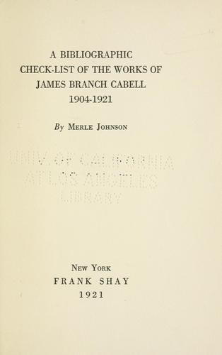 A bibliographic check-list of the works of James Branch Cabell, 1904-1921 by Merle Johnson