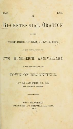 A bi-centennial oration made in West Brookfield, July 4, 1860 by Lymann Whiting