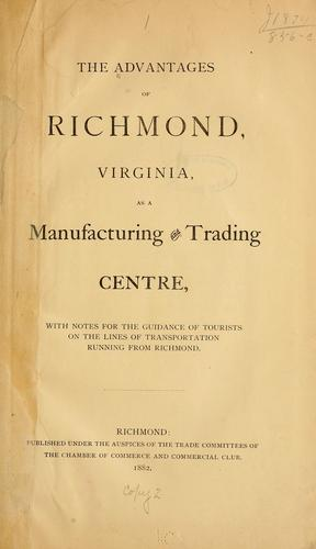 The advantages of Richmond, Virginia, as a manufacturing and trading centre by