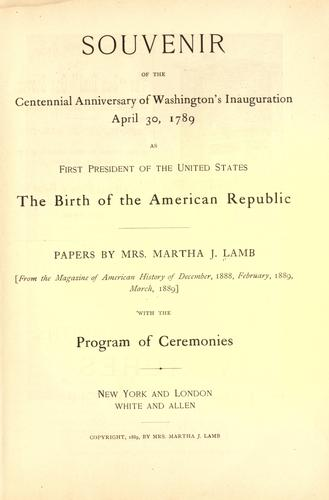 Souvenir of the centennial anniversary of Washington's inauguration April 30, 1789 as first president of the United States by Martha J. Lamb