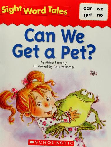 Can we get a pet? by Maria Fleming