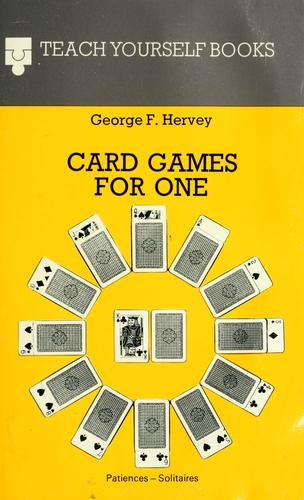 Card games for one by George F. Hervey