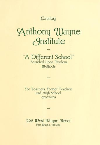 Catalog, Anthony Wayne Institute by Ind.) Anthony Wayne Institute (Fort Wayne