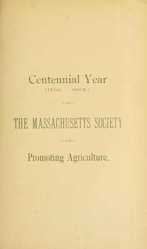 Centennial Year (1792-1892) of the Massachusetts Society for Promoting Agriculture by Massachusetts Society for Promoting Agriculture.