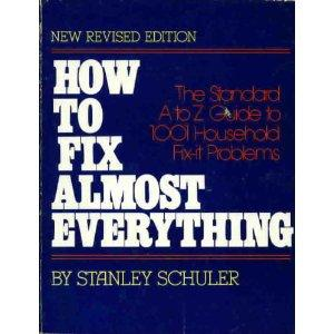 How to fix almost everything by Stanley Schuler