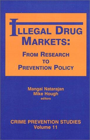 Illegal drug markets by Mangai Natarajan, Mike Hough, editors.
