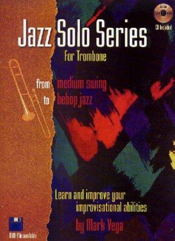 Jazz Solo Series for Trombone (Book/Audio CD) by Mark Vega