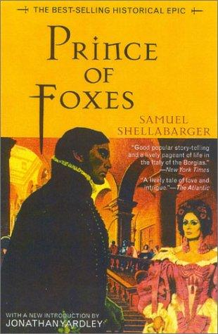 Prince of foxes by Shellabarger, Samuel
