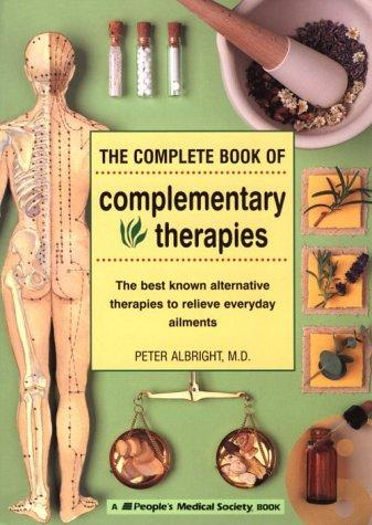 The complete book of complementary therapies by Peter Albright