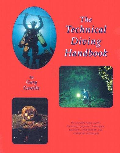 The technical diving handbook by Gary Gentile