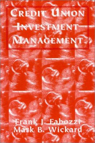 Credit Union Investment Management by Frank J. Fabozzi