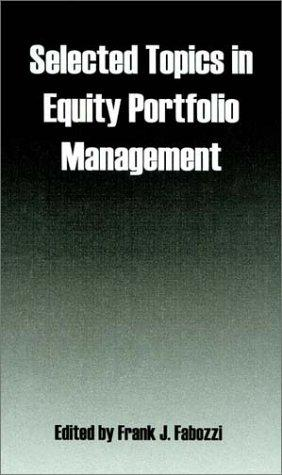Selected Topics in Equity Portfolio Management by Frank J. Fabozzi