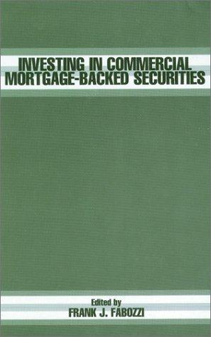 Investing In Commercial Mortgage-Backed Securities by Frank J. Fabozzi
