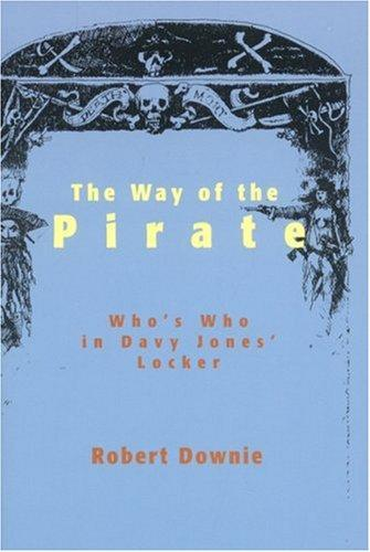 The Way of The Pirate by Robert Downie