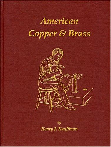 American copper & brass by Henry J. Kauffman