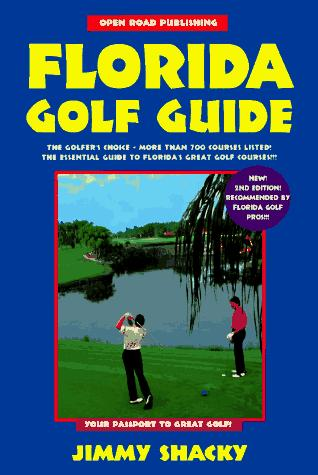Open Road's Florida Golf Guide by Jimmy Shacky