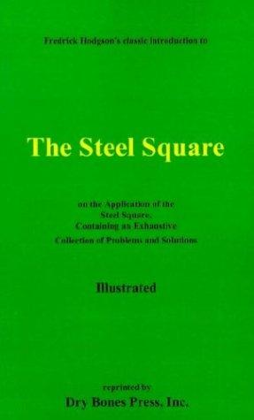 The Steel Square by Frederick T. Hodgson