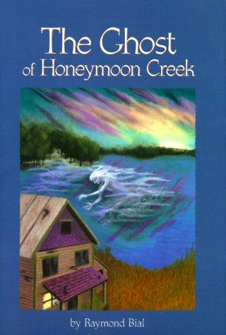 The ghost of Honeymoon Creek by Raymond Bial