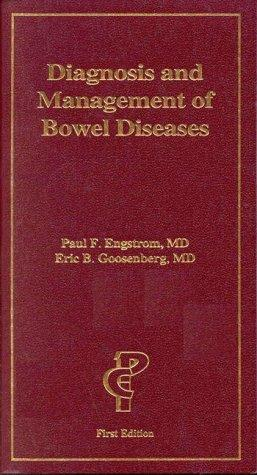 Diagnosis and management of bowel diseases by Paul F. Engstrom