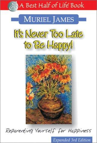 It's never too late to be happy by Muriel James