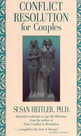 Conflict Resolution for Couples by Susan, Ph.D. Heitler