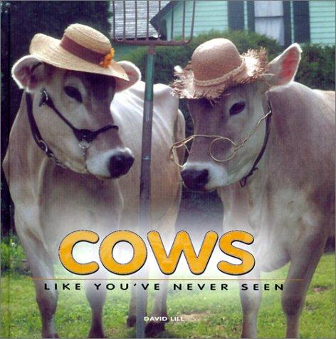 Cows Like You've Never Seen by David Lill