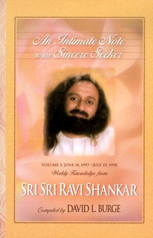 An Intimate Note to the Sincere Seeker; Volume 3 by Ravi Shankar