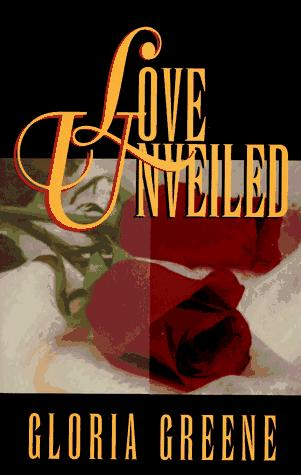 Love unveiled by Gloria Greene