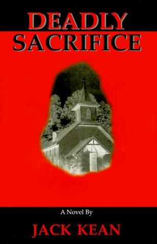 Deadly Sacrifice by Jack Kean