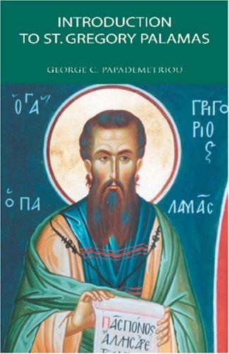 Introduction to St. Gregory Palamas by George C. Papademetriou