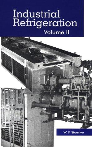 Industrial refrigeration by W. F. Stoecker