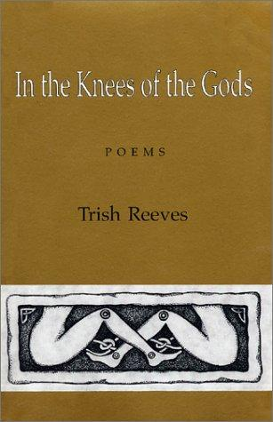 In the knees of the gods by Trish Reeves