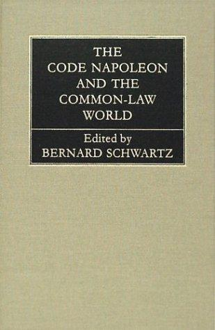 The Code Napoleon and the Common-Law World by Bernard Schwartz