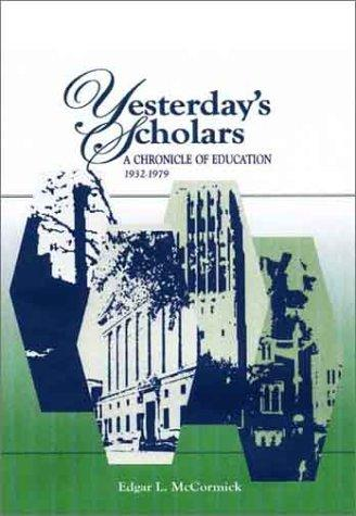 Yesterday's scholars by Edgar L. McCormick