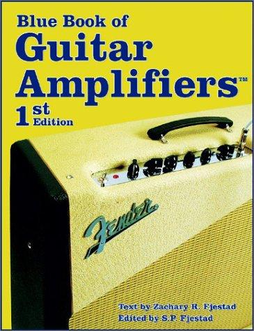 The Blue Book of Guitar Amplifiers (Guitar Reference) by S. P. Fjestad