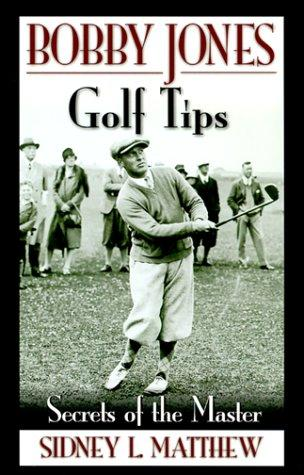 Bobby Jones Golf Tips (Bobby Jones) by Bobby Jones