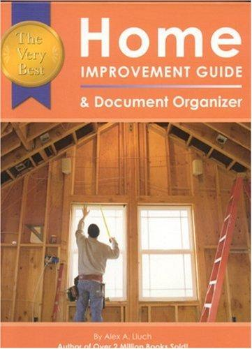 The Very Best Home Improvement Guide & Document Organizer by Alex Lluch