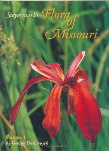 Steyermark's Flora of Missouri, Volume 1 by George Yatskievych