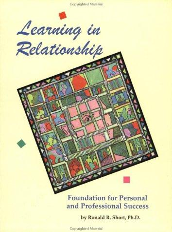 Learning in Relationship by Ronald R. Short
