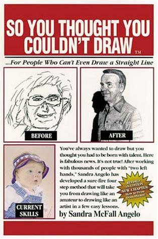 So You Thought You Couldn't Draw by Sandra McFall Angelo, Sandra McFall Angelo