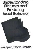 Understanding attitudes and predicting social behavior by Icek Ajzen