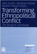 Transforming ethnopolitical conflict by Alex Austin, Martina Fischer, Norbert Ropers (eds.).