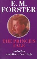 The prince's tale and other uncollected writings by E. M. Forster
