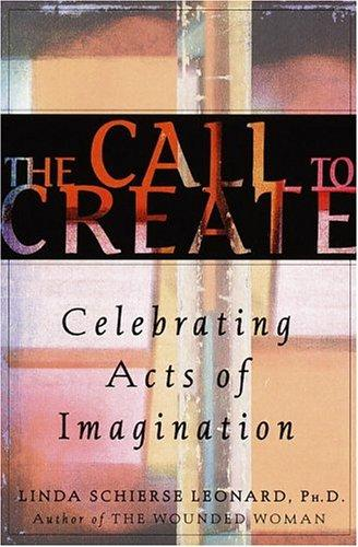 Call to Create by Linda Schierse Leonard