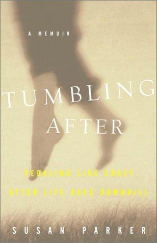 Tumbling After by Susan Parker