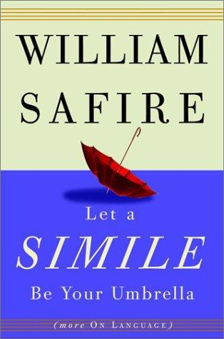 Let a simile be your umbrella by WILLIAM SAFIRE