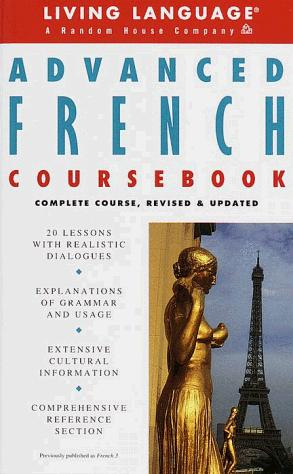Advanced French Coursebook by Living Language