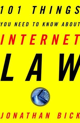 101 things you need to know about Internet law by Jonathan Bick